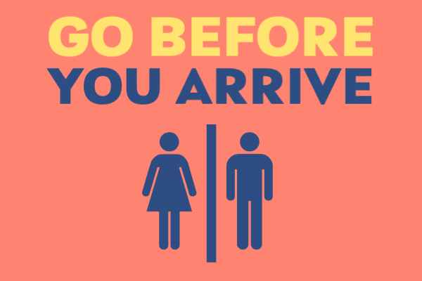 go before you arrive