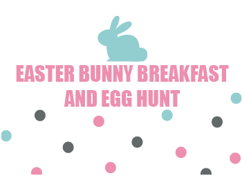 Easter Egg Hunt and Breakfast with Bunny