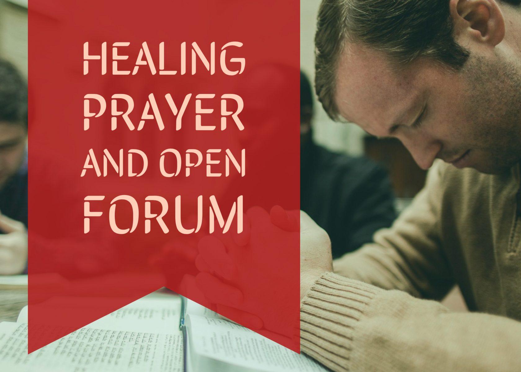 Healing Prayer & Open Forum