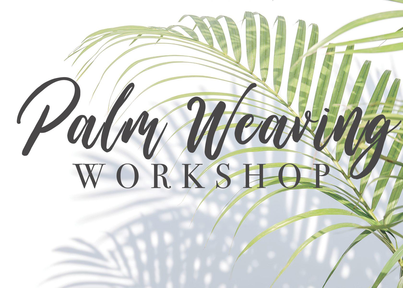 Palm Weaving Workshop