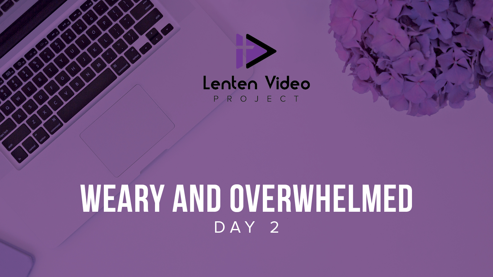 Weary and Overwhelmed