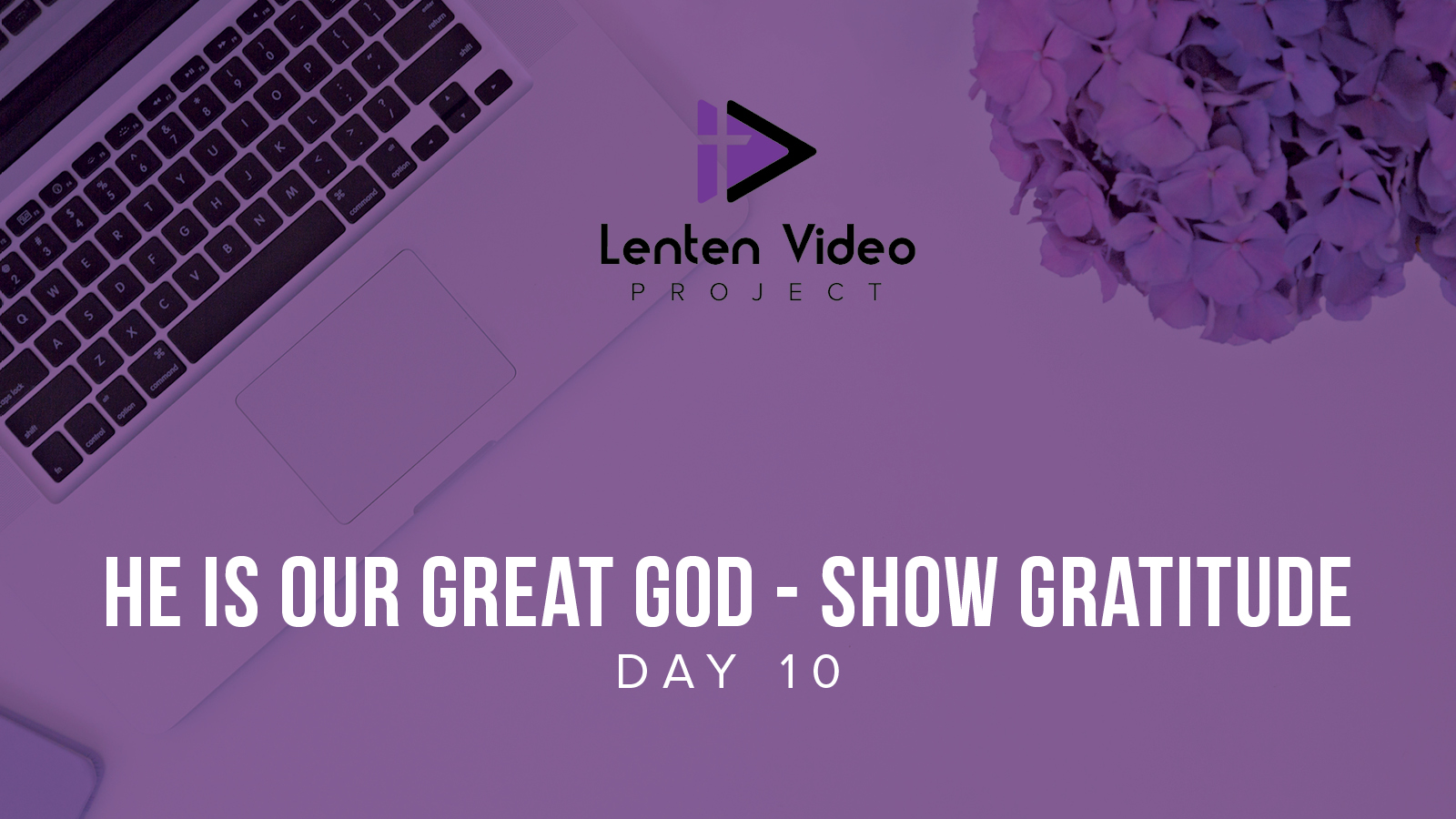 He is our Great God-Show Gratitude