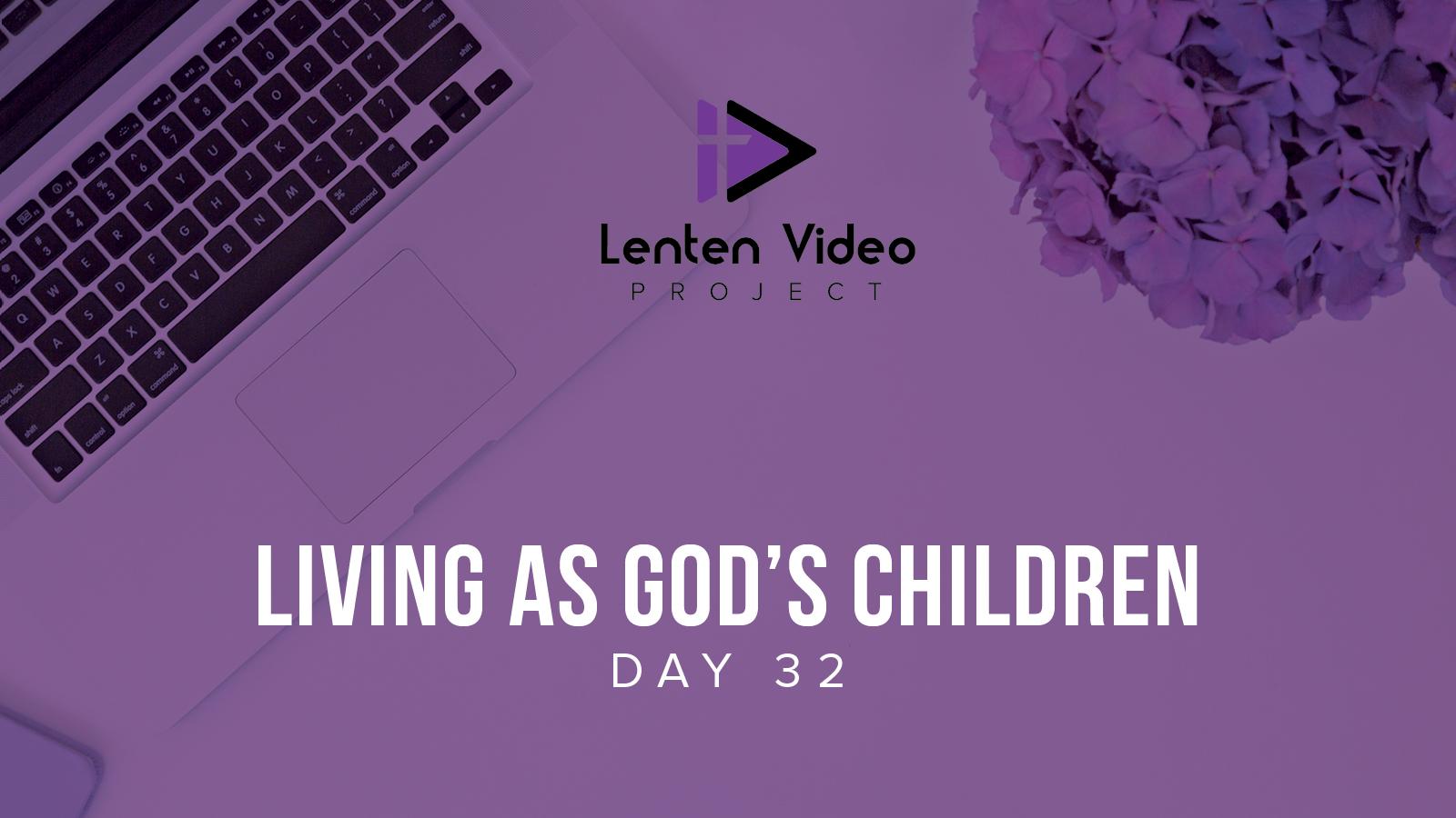 Living as God's Children