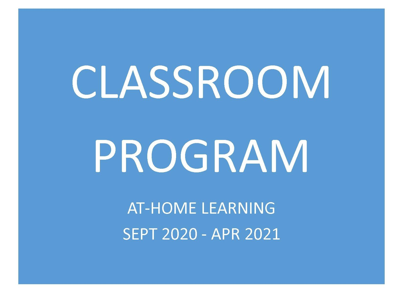 Classroom Program 2020 is At-Home Learning