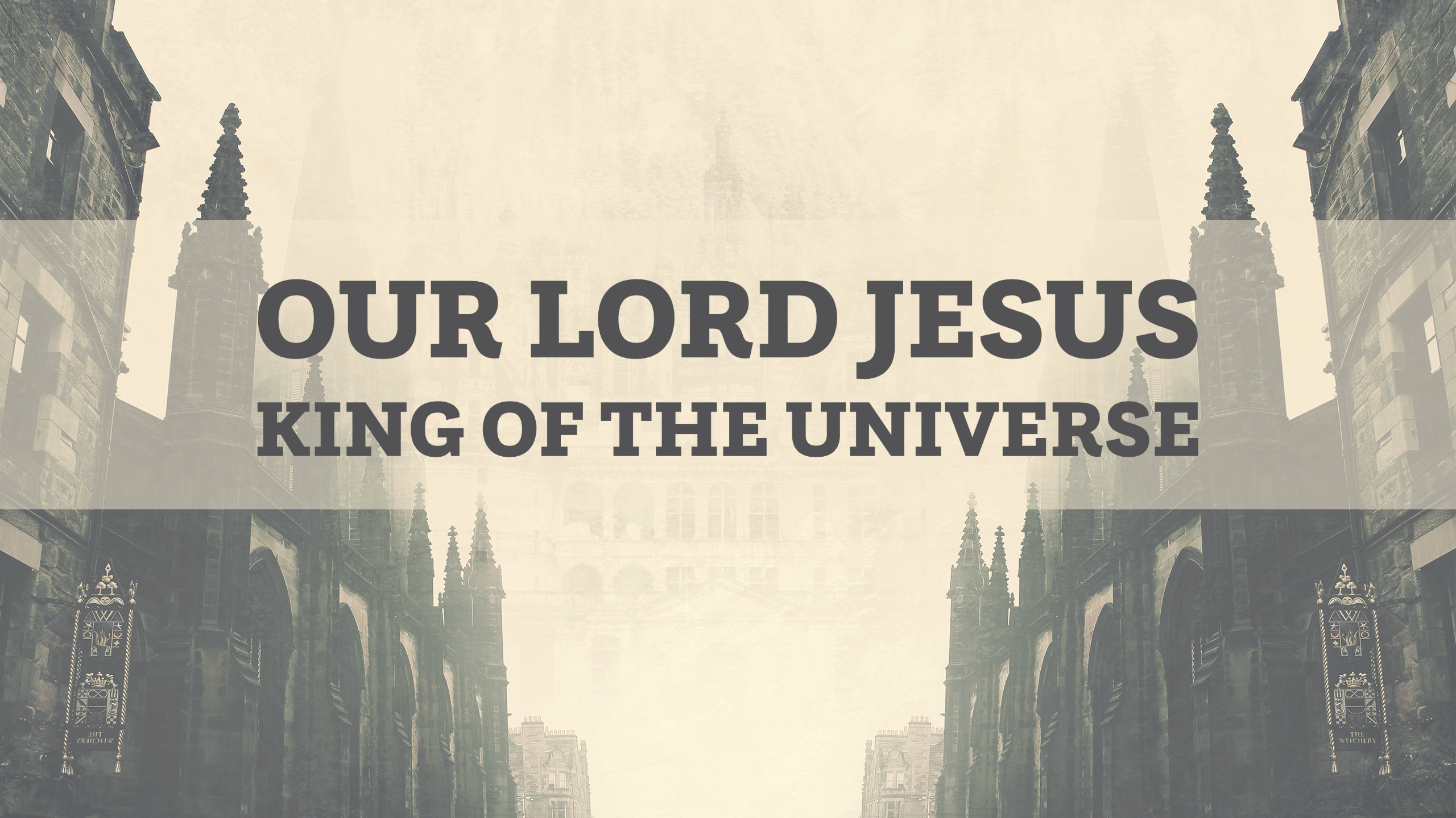 Our Lord Jesus, King of the Universe