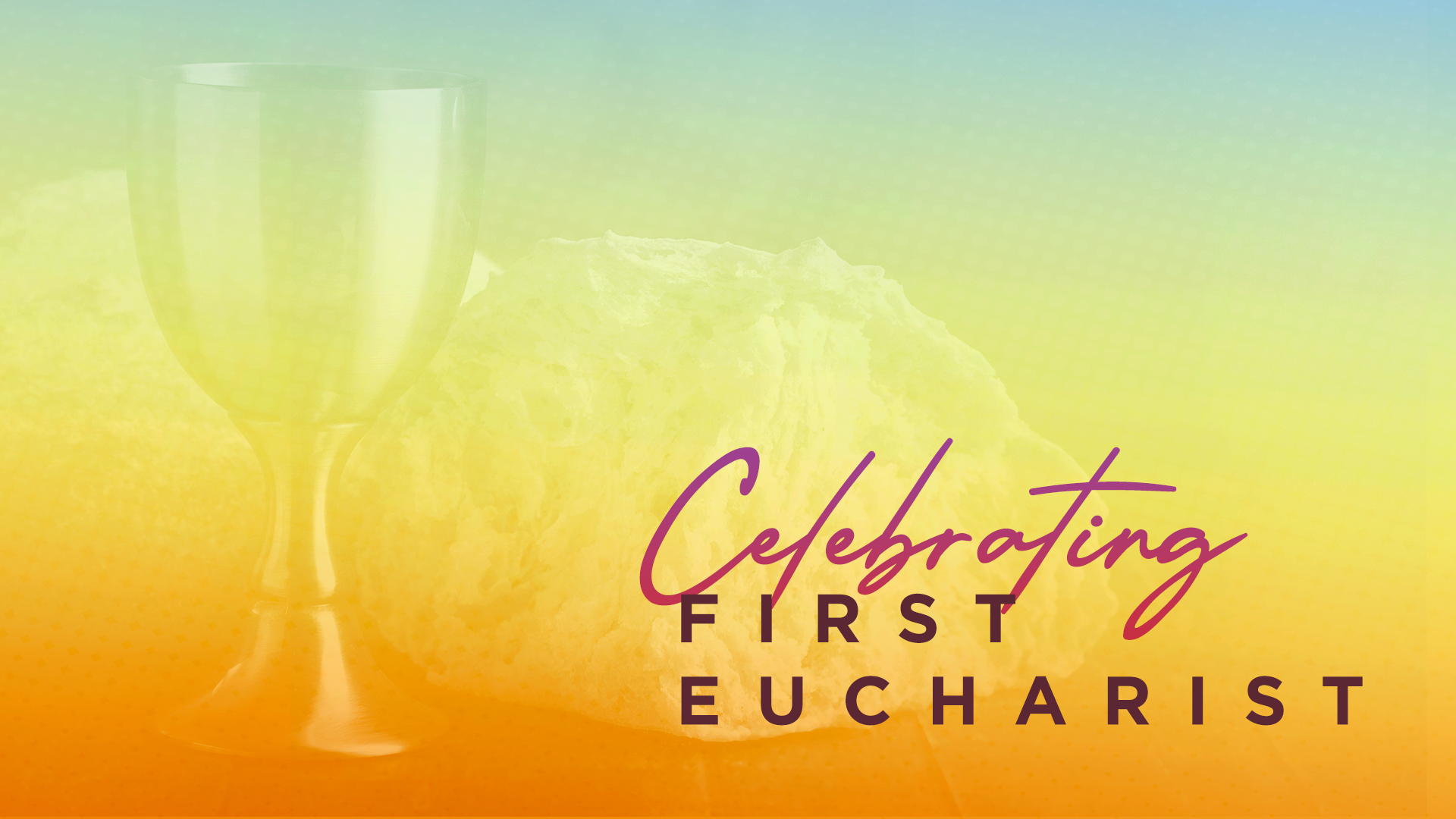 First Eucharist 2021 Livestream